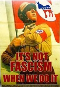 It's Not Fascism When We Do It